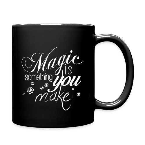 Kaffee Tasse | black/white | Magic is something you make - Tasse einfarbig