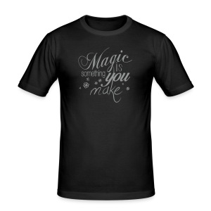 Mens Slim Fit Shirt | black/stone | Magic is something you make - Männer Slim Fit T-Shirt