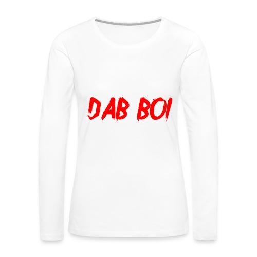 Dab boi shirt - Women's Premium Longsleeve Shirt