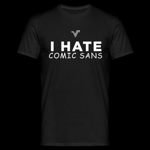 Black I Hate Comic Sans Tee - Men's T-Shirt