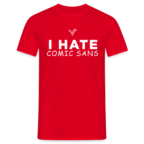 Red I Hate Comic Sans Tee - Men's T-Shirt