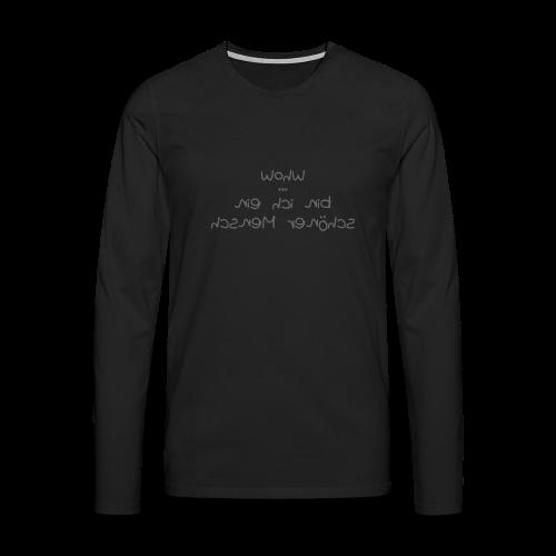 Transfer Shirt Schöner Mensch m - Männer Premium Langarmshirt