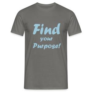 Find your Purpose - Männer T-Shirt