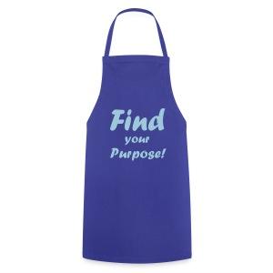 Grillschürze Find your Purpose - Kochschürze