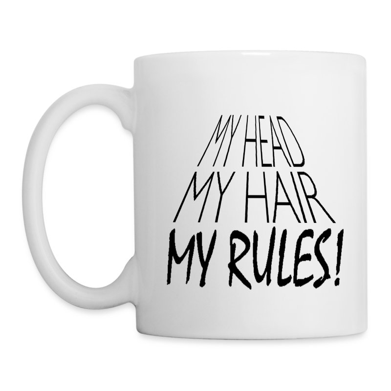 My Head My Hair My Rules_ - Mug