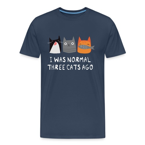 I Was Normal Three Cats Ago - Männer Premium T-Shirt