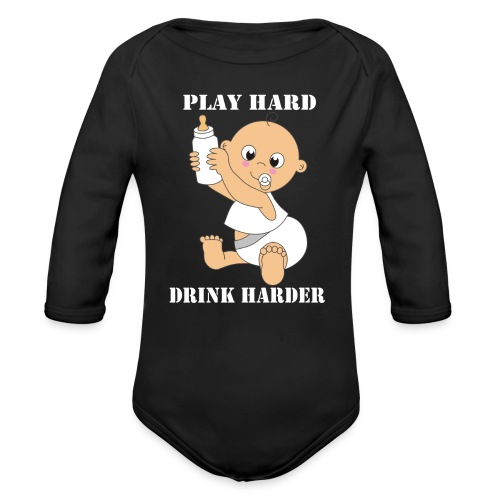 PLAY HARD...DRINK HARDER - Baby Bio-Langarm-Body