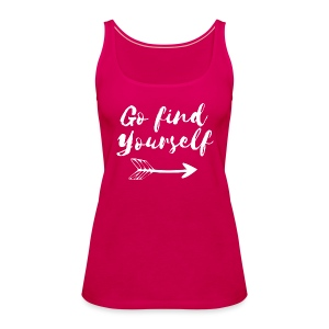Go Find Yourself - Frauen Premium Tank Top