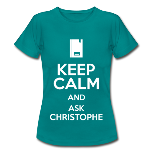 Keep calm and ask Christophe - Femme - T-shirt Femme