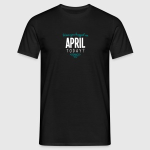 have you hugged an april name today - Men's T-Shirt