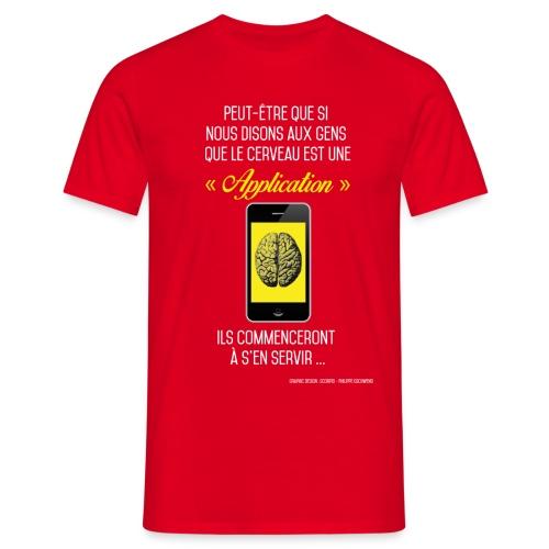Philippe Gschwend-scorpio créations-Citation cerveaux une application - rouge - T-shirt Homme