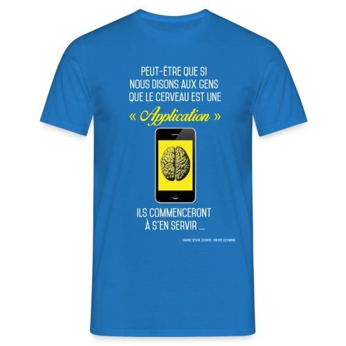 Philippe Gschwend-scorpio créations-Citation cerveaux une application - bleu - T-shirt Homme