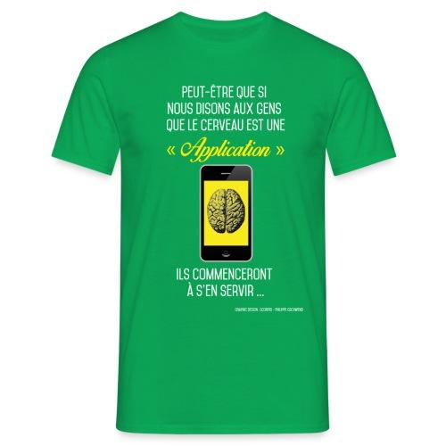 Philippe Gschwend-scorpio créations-Citation cerveaux une application - vert - T-shirt Homme