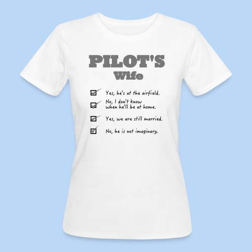 Pilots Wife - Frauen Bio-T-Shirt
