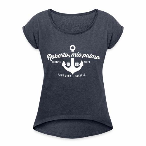 Roberto, mio palmo ! - T-shirt à manches retroussées Femme