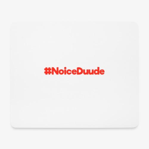 #NoiceDuude Mousepad (Querformat, Design mittig) - Mousepad (Querformat)