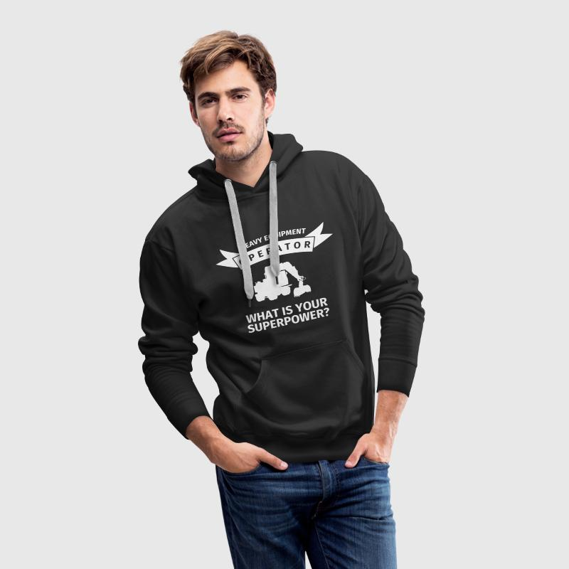 Heavy Equipment Operator - What is Your Superpower Sweat-shirts - Sweat-shirt à capuche Premium pour hommes