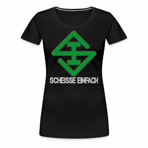 Scheisse Einfach Shirt (Premium) - Frauen Premium T-Shirt