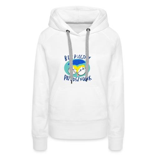 Bezpieczny Przedszkolak Bluza - Bluza damska Premium z kapturem
