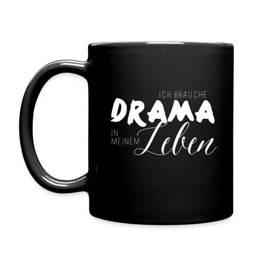 Ich brauche Drama in meinem Leben - Tasse einfarbig