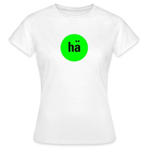 hä, Ws T-Shirt - Frauen T-Shirt