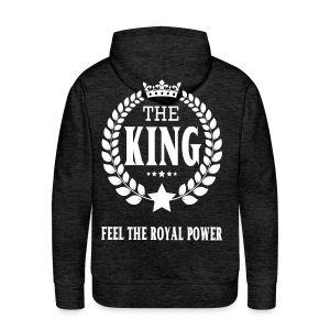 Männer Premium Kapuzenpullover - THE KING - FEEL THE ROYAL POWER - Männer Premium Hoodie