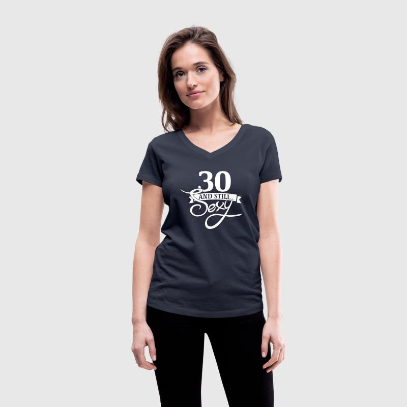 30 and still sexy T-shirts - Vrouwen T-shirt met V-hals