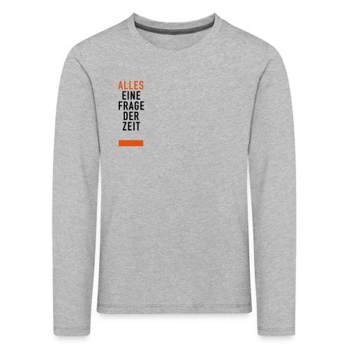 Alles eine Frage der Zeit, Kids T-Shirt   - Kinder Premium Langarmshirt