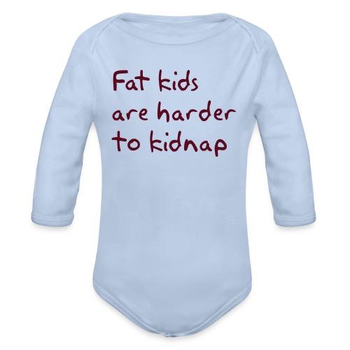 Fat kids are harder to kidnap - Baby bio-rompertje met lange mouwen