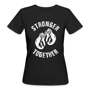 Frauen Bio-T-Shirt - Stronger Together