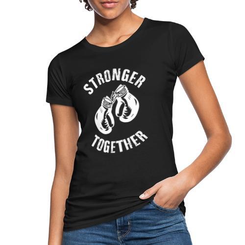 Frauen Bio-T-Shirt - Stronger Together