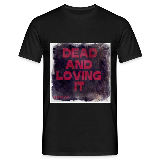 Dead And Loving It T-Shirt