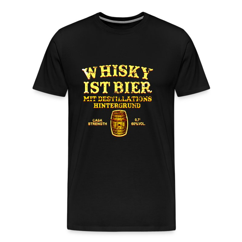 whisky ist bier t shirt spreadshirt. Black Bedroom Furniture Sets. Home Design Ideas