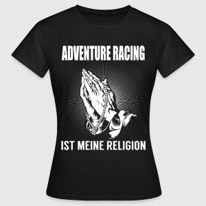 Adventure Racing - meine Religion T-Shirts - Frauen T-Shirt