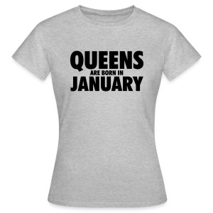 Queens are born in January T-shirts - Vrouwen T-shirt