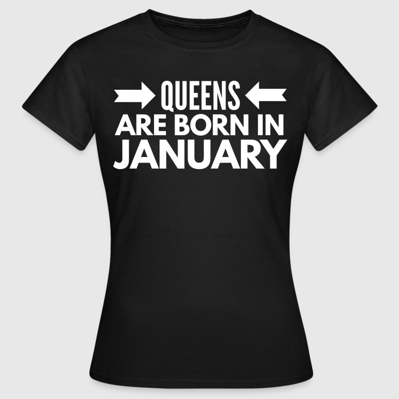 Queens are born in January Camisetas - Camiseta mujer