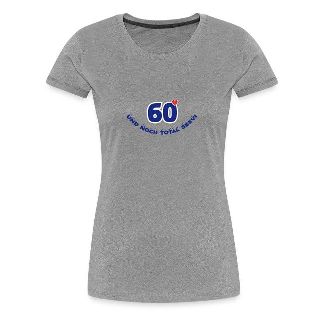 60 und total sexy 60. Geburtstag Happy Birthday