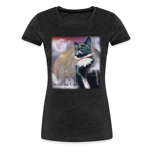 Stalin the Cat Women's Tee - Women's Premium T-Shirt