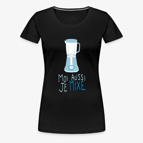 Mixer - T-shirt Premium Femme