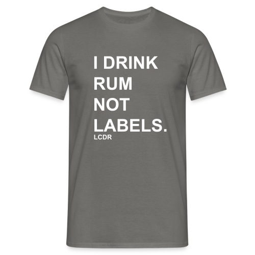 I DRINK RUM NOT LABELS - T-shirt Homme