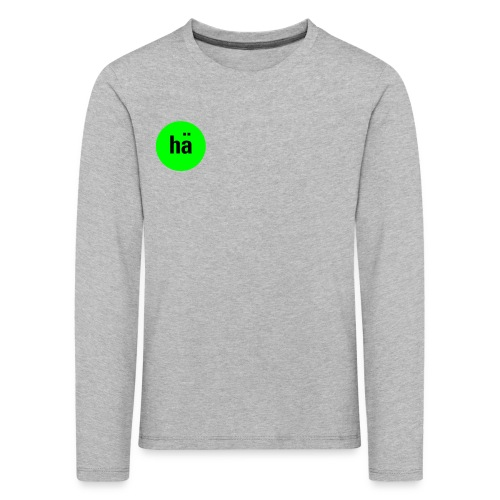 hä, Kids T-Shirt - Kinder Premium Langarmshirt