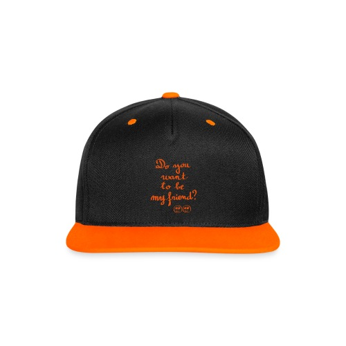 Do you want to be my friend ? - Casquette Snapback contrastée