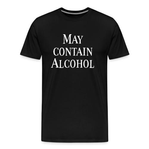 May Contain Alcohol - Männer Premium T-Shirt