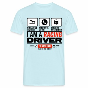 I am a racing driver - T-shirt Homme