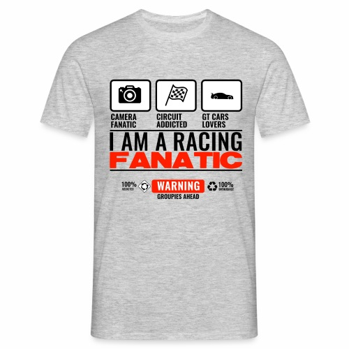 I am a racing fanatic - T-shirt Homme