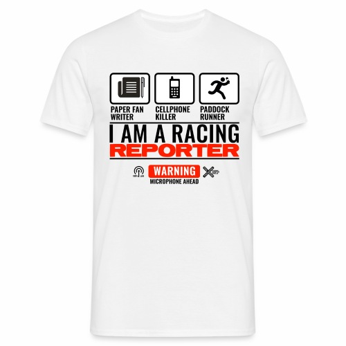 I am a racing reporter - T-shirt Homme