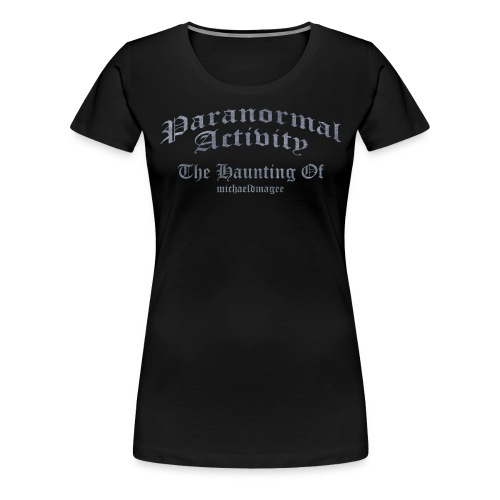 Paranormal Activity / Haunting - Women's Premium T-Shirt