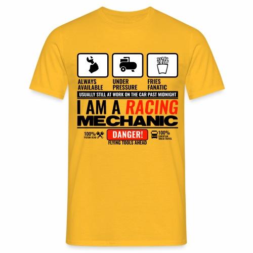 I am a racing mechanic - T-shirt Homme