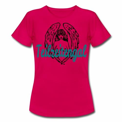 TEILZEITENGEL / TEILZEITENGAL - Frauen T-Shirt