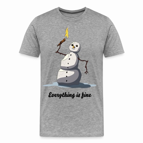 Everything is fine. - T-shirt Premium Homme
